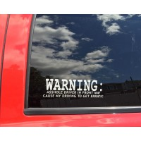 Warning... Vinyl Decal / Sticker  (MADE IN THE USA)