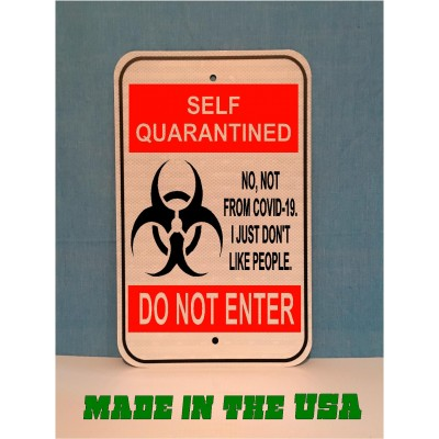 Self Quarantined Metal Sign  (MADE IN USA)