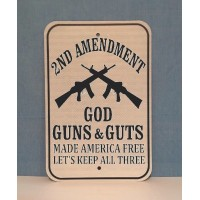 God, Guns & Guts Metal Sign  MADE IN USA