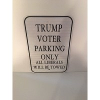 Trump Voter Parking Only Metal Sign   MADE IN USA