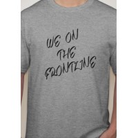 We On The Frontline T-Shirt