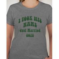 I Took His Name Wedding T-Shirt